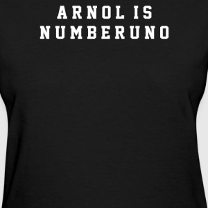 Arnold Is Numero Uno - Women's T-Shirt