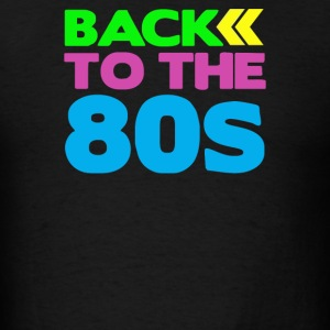 BACK TO THE 80s - Men's T-Shirt