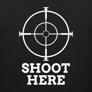 SHOOT HERE SNIPER TARGET RIFLE SCOPE Sportswear - Men's Premium Tank