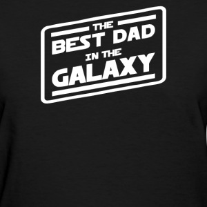 Best Dad In The Galaxy - Women's T-Shirt