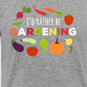 I'd rather be Gardening T-shirt T-Shirts - Men's Premium T-Shirt
