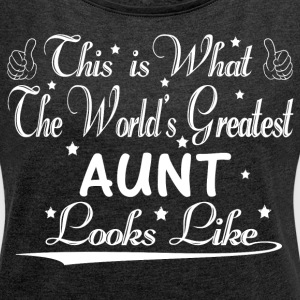 World's Greatest Aunt... T-Shirts - Women´s Roll Cuff T-Shirt
