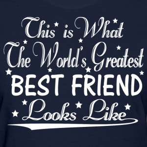 World's Greatest Best Friend... T-Shirts - Women's T-Shirt