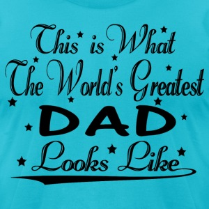 World's Greatest Dad... T-Shirts - Men's T-Shirt by American Apparel