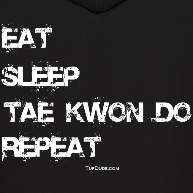 Eat Sleep Tae Kwon Do Repeat - TD - Hoodie Back