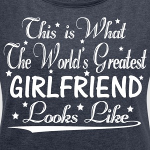 World's Greatest Girlfriend... T-Shirts - Women´s Roll Cuff T-Shirt