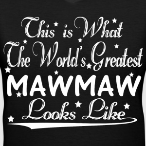 World's Greatest Mawmaw... T-Shirts - Women's V-Neck T-Shirt