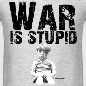 War is Stupid 4 - Men's T-Shirt