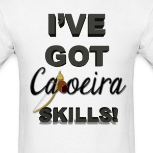 I've got Capoeira Skills. - Men's T-Shirt