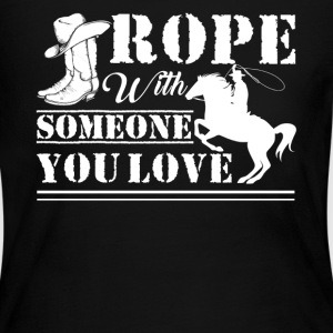 Rope With Someone You Love - Women's Long Sleeve Jersey T-Shirt