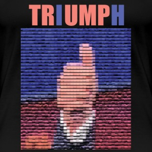 THERE'S A TRUMP IN TRIUMPH! - Women's Premium T-Shirt