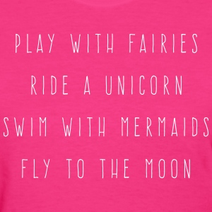 Play With Fairies Funny Quote T-Shirts - Women's T-Shirt