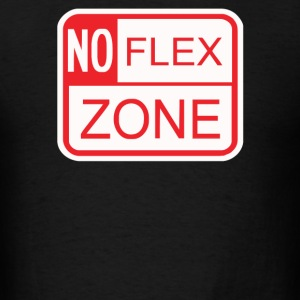 No Flex Zone - Men's T-Shirt