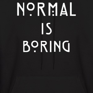 Normal Is Boring - Men's Hoodie