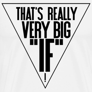 Big if - Men's Premium T-Shirt