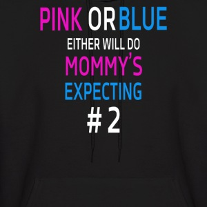 Pink or blue Mommy is expecting number 2 new - Men's Hoodie