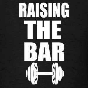 Raising The Bar - Men's T-Shirt