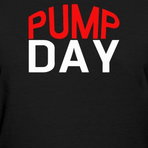 pump day - Women's T-Shirt