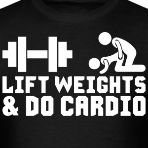 Lift Weights and Do Cardio T-Shirts - Men's T-Shirt