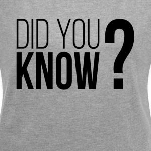 DID YOU KNOW? T-Shirts - Women´s Rolled Sleeve Boxy T-Shirt