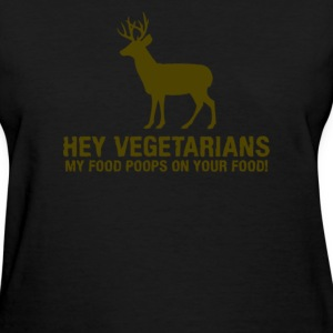 Hey Vegetarians - Women's T-Shirt