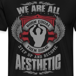 Some People Step Up And Become Aesthetic T-Shirts - Men's Premium T-Shirt