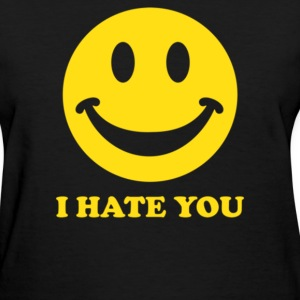 I Hate You Smiley - Women's T-Shirt