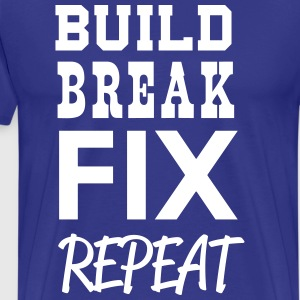 Build break fix repeat T-Shirts - Men's Premium T-Shirt