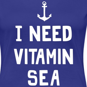 I need vitamin sea T-Shirts - Women's Premium T-Shirt