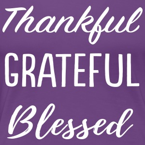 Thankful. Grateful. Blessed T-Shirts - Women's Premium T-Shirt