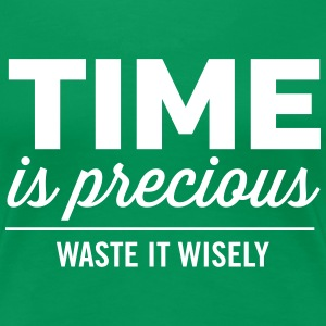 Time is precious waste it wisely T-Shirts - Women's Premium T-Shirt