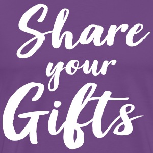 Share your gifts T-Shirts - Men's Premium T-Shirt
