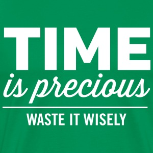 Time is precious waste it wisely T-Shirts - Men's Premium T-Shirt