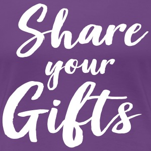 Share your gifts T-Shirts - Women's Premium T-Shirt