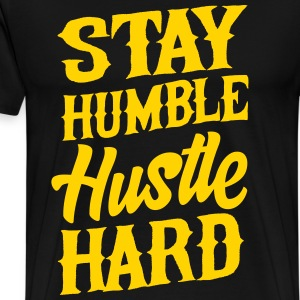 Stay Humble. Hustle Hard T-Shirts - Men's Premium T-Shirt