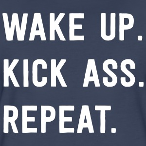 Wake up Kick Ass. Repeat T-Shirts - Women's Premium T-Shirt