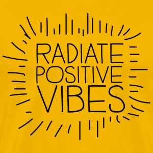 Radiate Positive Vibes T-Shirts - Men's Premium T-Shirt