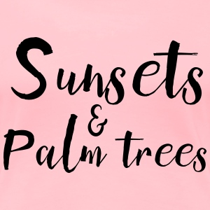 Sunsets and Palm Trees T-Shirts - Women's Premium T-Shirt