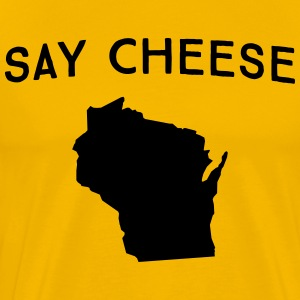Wisconsin. Say Cheese T-Shirts - Men's Premium T-Shirt