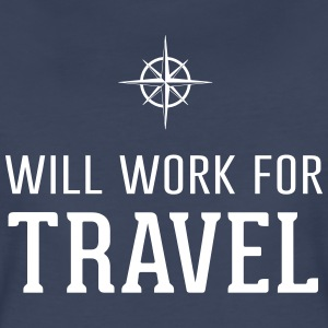 Will work for travel T-Shirts - Women's Premium T-Shirt