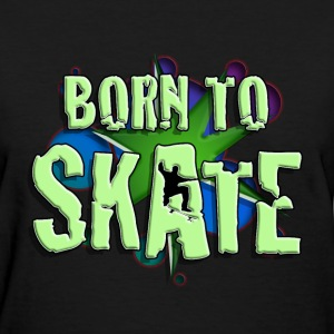born_to_skate_082016_a T-Shirts - Women's T-Shirt