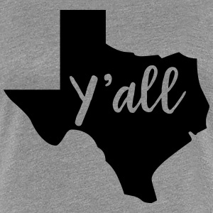 Y'all Texas T-Shirts - Women's Premium T-Shirt