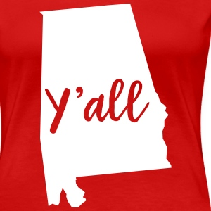 Y'all Alabama T-Shirts - Women's Premium T-Shirt