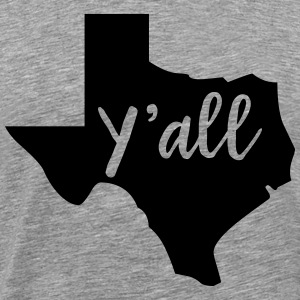 Y'all Texas T-Shirts - Men's Premium T-Shirt