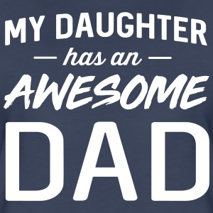 My daughter has an awesome dad T-Shirts - Women's Premium T-Shirt