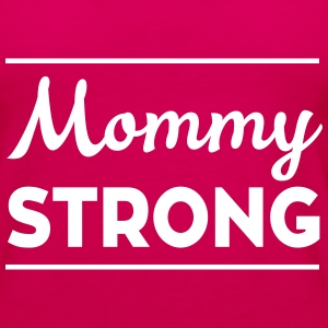 Mommy Strong Tanks - Women's Premium Tank Top