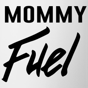 Mommy Fuel Mugs & Drinkware - Coffee/Tea Mug
