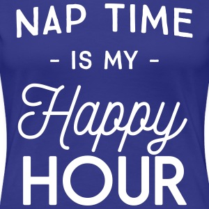 Nap time is my happy hour T-Shirts - Women's Premium T-Shirt