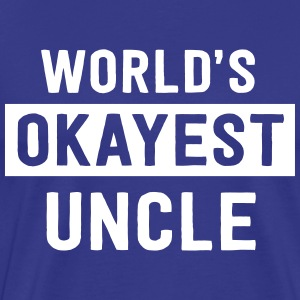 World's Okayest Uncle T-Shirts - Men's Premium T-Shirt