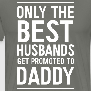 Only best dads get promoted to daddy T-Shirts - Men's Premium T-Shirt